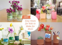 5 Kid Crafted Vases for Mother's Day