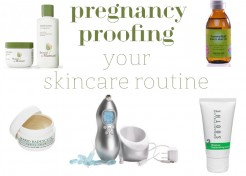 Pregnancy Skin Care Routine: What to Look For & What to Avoid