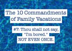 The 10 Commandments of Family Vacations