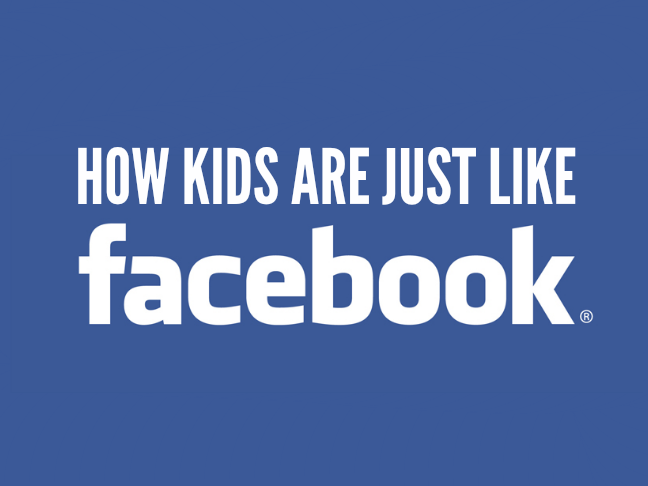 How Kids Are Just Like Facebook on Momtastic by Kim Bongiorno | funny stuff for moms | social media | parenting humor