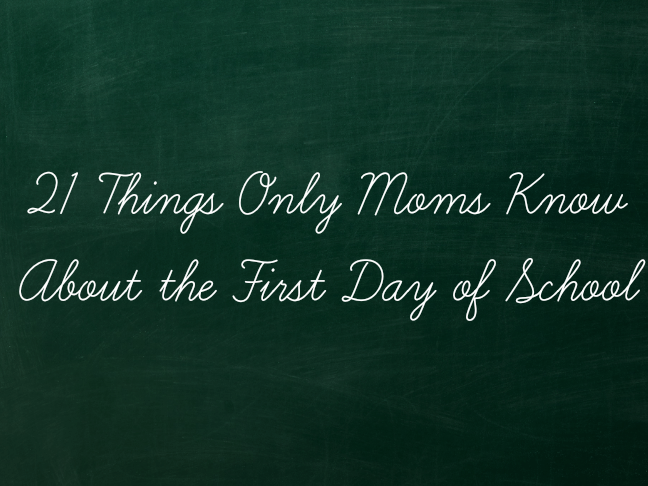 21 Things only moms know about the first day of school on @ItsMomtastic by @letmestart