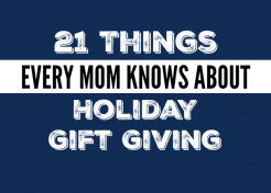 21 Things Every Mom Knows About Holiday Gift Giving