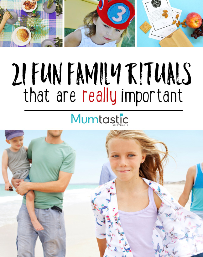 21 Fun Family Rituals that are really important