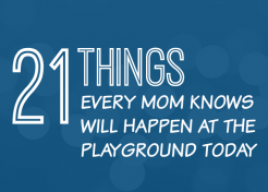 21 Things Every Mom Knows Will Happen at the Playground Today