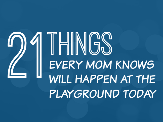 21 Things Every Mum Knows Will Happen at the Playground Today | Parenting humour and funny stuff for mums on @ItsMomtastic by @letmestart