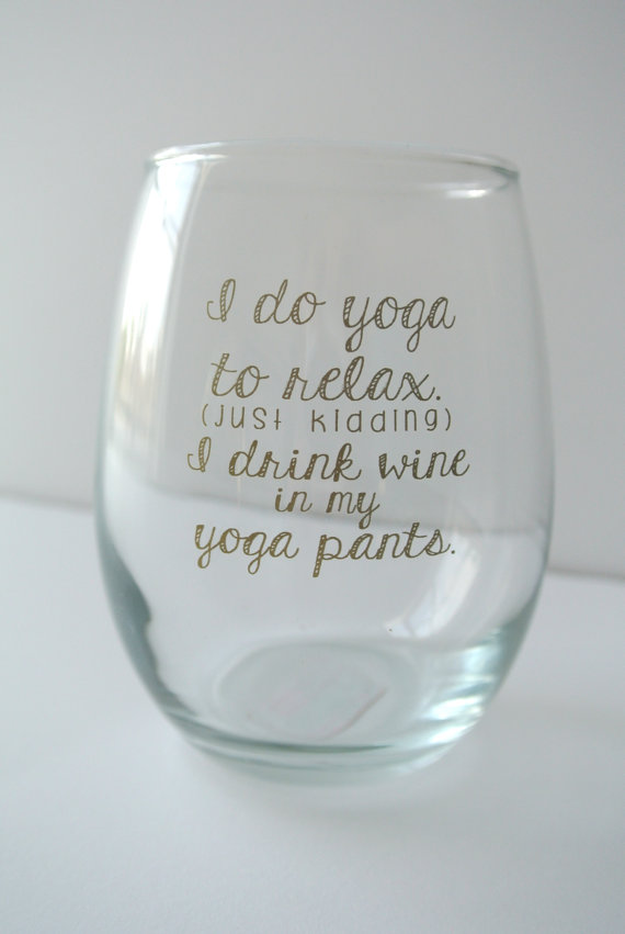 I drink wine to relax wine glass