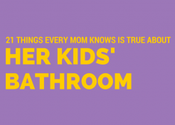21 Things Every Mom Knows to Be True About Her Kids' Bathroom