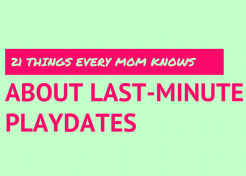 21 Things Every Mom Knows About Last-Minute Playdates