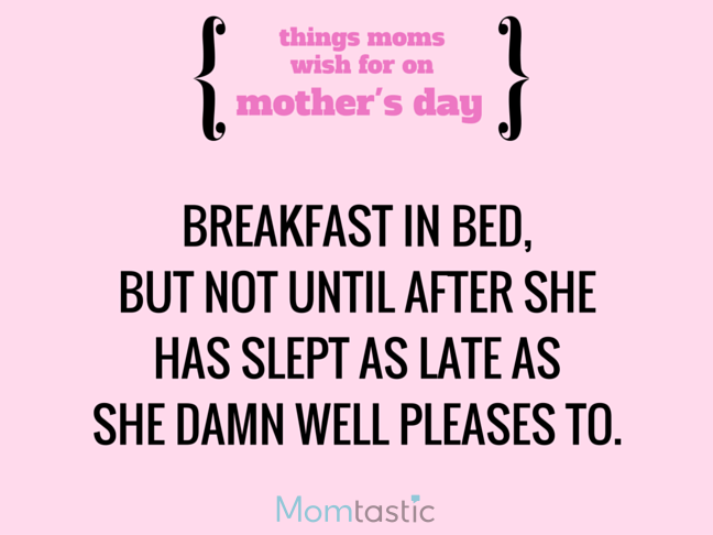 Things Moms Wish for on Mothers Day via @itsMomtastic by @letmestart Breakfast in bed and other LOLs for moms | A Mother's Day gift guide