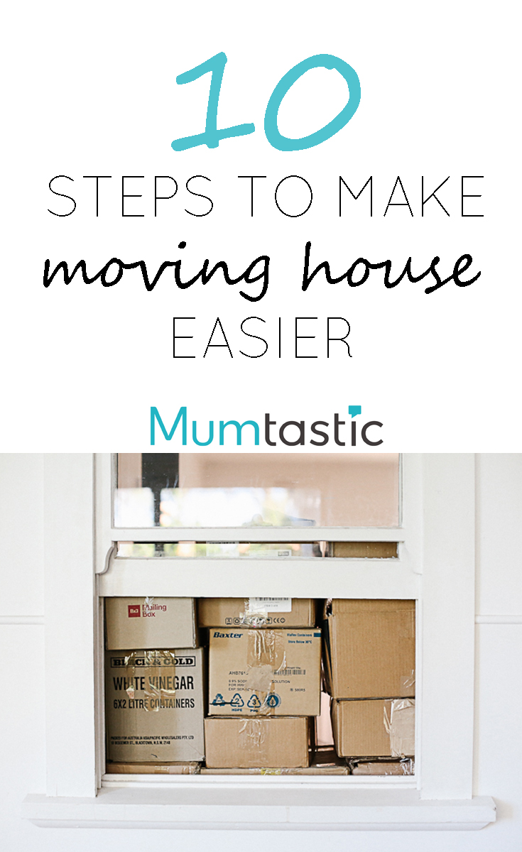 10 steps to make moving house easier