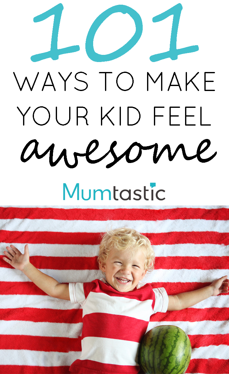 101 Ways to Make Your Kids Feel Awesome