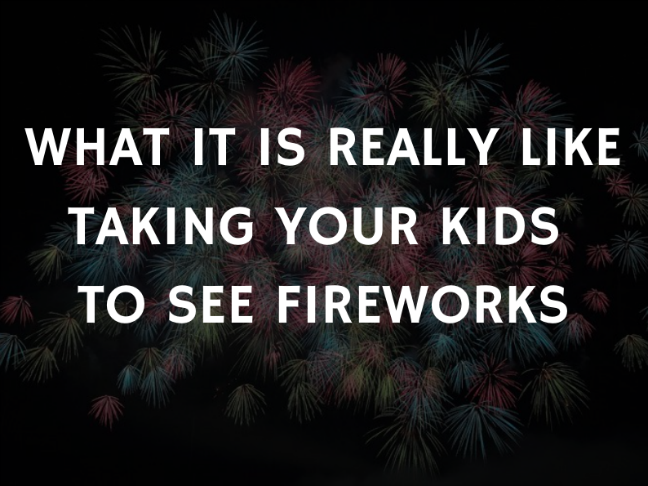 What It Is Really Like Taking Your Kids to See Fireworks on @ItsMomtastic by @letmestart
