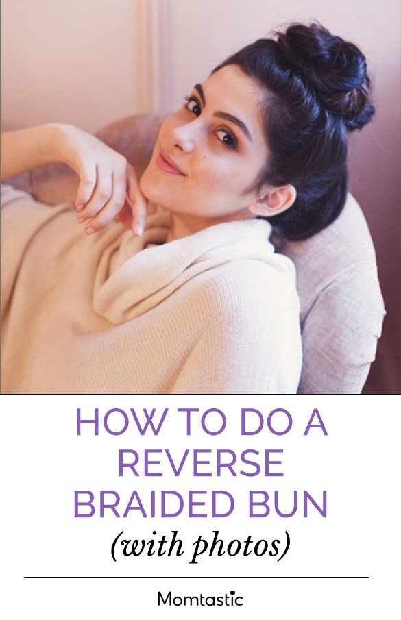 How To Do A Reverse Braided Bun (With Photos)