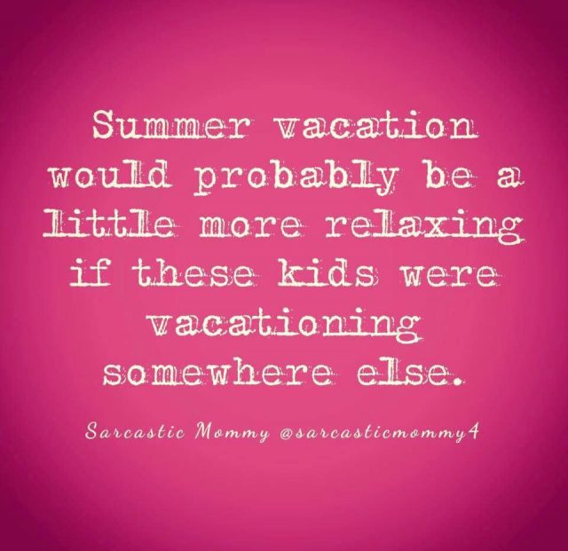 The funniest memes about summertime with the kids on @itsMomtastic by Kim Bongiorno featuring Sarcastic Mummy\