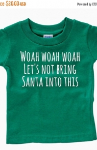 Let's not Bring Santa into This Tee